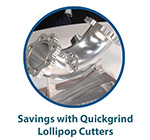 Savings with Quickgrind Lollipop Cutters